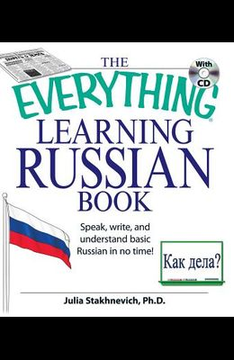 The Everything Learning Russian Book with CD: Speak, Write, and Understand Russian in No Time! [With CD (Audio)]