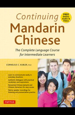 Continuing Mandarin Chinese Textbook: The Complete Language Course for Intermediate Learners
