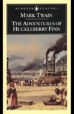 The Adventures of Huckleberry Finn: Revised Edition (Penguin Classics)