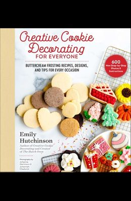 Creative Cookie Decorating for Everyone: Buttercream Frosting Recipes, Designs, and Tips for Every Occasion