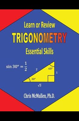 Learn or Review Trigonometry: Essential Skills