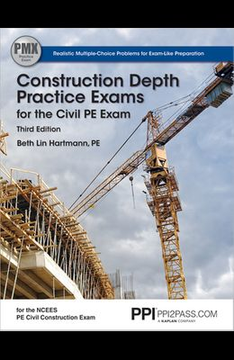 Ppi Construction Depth Practice Exams for the Civil Pe Exam, 3rd Edition (Paperback) - Comprehensive Practice Exams for the Ncees Pe Civil Constructio