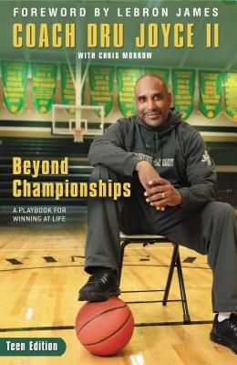 Beyond Championships Teen Edition: A Playbook for Winning at Life