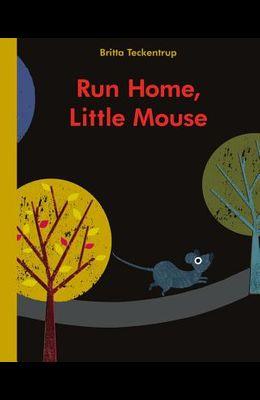 Run Home, Little Mouse