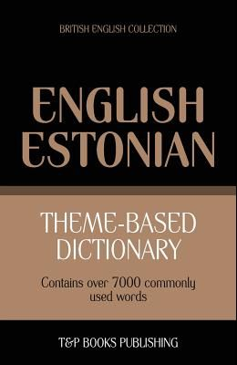 Theme-based dictionary British English-Estonian - 7000 words