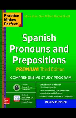 Practice Makes Perfect Spanish Pronouns and Prepositions, Premium