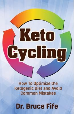 Keto Cycling: How to Optimize the Ketogenic Diet and Avoid Common Mistakes