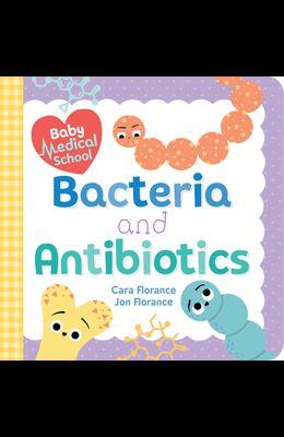 Baby Medical School: Bacteria and Antibiotics