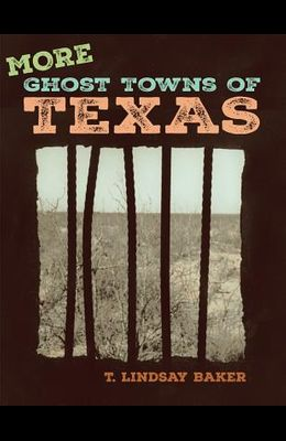More Ghost Towns of Texas