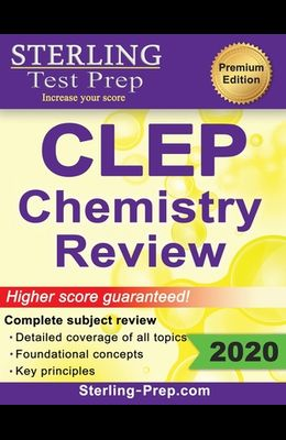 Sterling Test Prep CLEP Chemistry Review: Complete Subject Review
