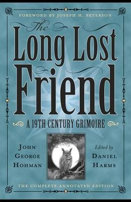 The Long Lost Friend: A 19th Century American Grimoire