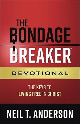 The Bondage Breaker(r) Devotional: The Keys to Living Free in Christ