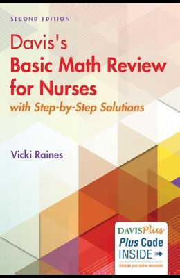Davis's Basic Math Review for Nursing and Health Professions: With Step-By-Step Solutions