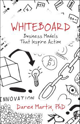Whiteboard: Business Models That Inspire Action