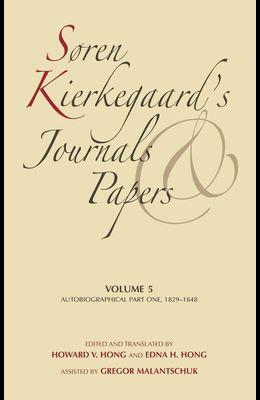 Søren Kierkegaard's Journals and Papers, Volume 5: Autobiographical, Part One, 1829-1848