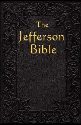 The Jefferson Bible: The Life and Morals of