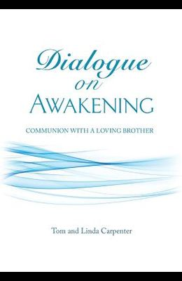 Dialogue on Awakening: Communion with the Christ