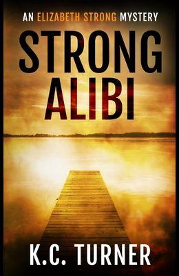 Strong Alibi: Elizabeth Strong Mystery Book 2