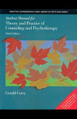 Student Manual for Theory and Practice of Counseling and Psychotherapy