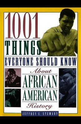1001 Things Everyone Should Know about African American History