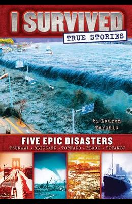 Five Epic Disasters (I Survived True Stories #1), Volume 1