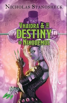 Vhaidra and the DESTINY of Nikodemos