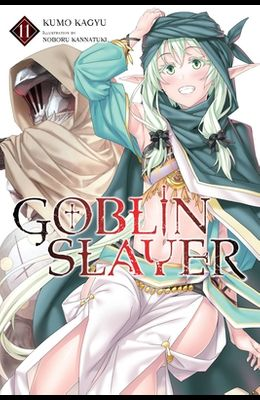 Goblin Slayer, Vol. 11 (Light Novel)