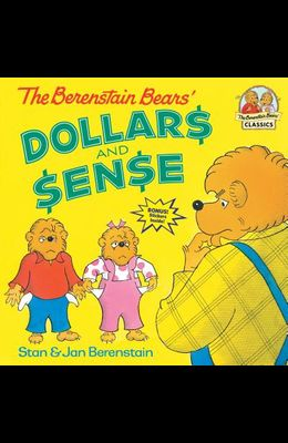 The Berenstain Bears' Dollars and Sense