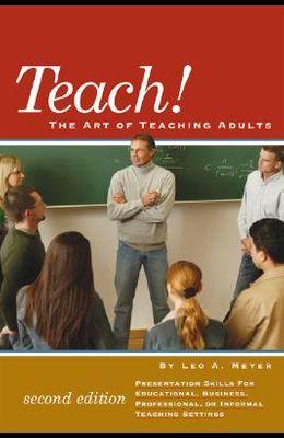 Teach!: The Art of Teaching Adults
