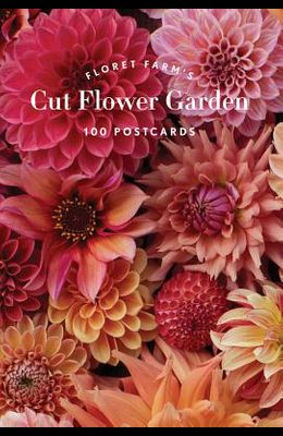 Floret Farm's Cut Flower Garden 100 Postcards: (floral Postcards, Botanical Gifts)