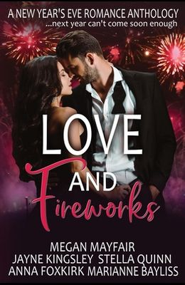 Love and Fireworks: A New Year's Eve Romance Anthology