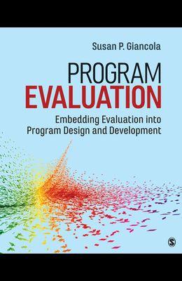 Program Evaluation: Embedding Evaluation Into Program Design and Development