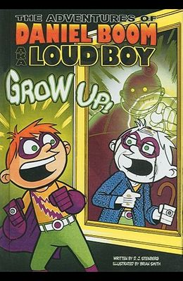 The Adventures of Daniel Boom Aka Loud Boy: Grow Up!