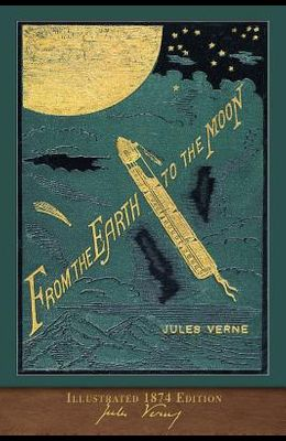 From the Earth to the Moon: 100th Anniversary Collection