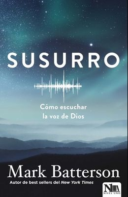 Susurro: Cómo Escuchar La Voz de Dios