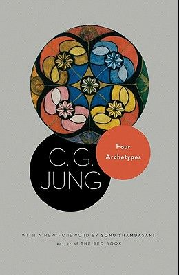 Four Archetypes: (from Vol. 9, Part 1 of the Collected Works of C. G. Jung)