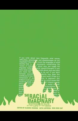 The Racial Imaginary: Writers on Race in the Life of the Mind
