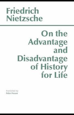 On the Advantage and Disadvantage of History for Lifethoughts Out of Season PT. 2
