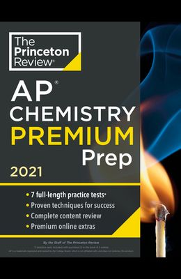 Princeton Review AP Chemistry Premium Prep, 2021: 7 Practice Tests + Complete Content Review + Strategies & Techniques