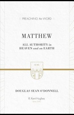 Matthew: All Authority in Heaven and on Earth
