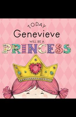 Today Genevieve Will Be a Princess
