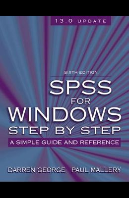 SPSS for Windows Step-by-Step: A Simple Guide and Reference, 13.0 update (6th Edition)