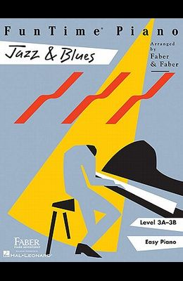 Funtime Piano Jazz & Blues: Level 3a-3b
