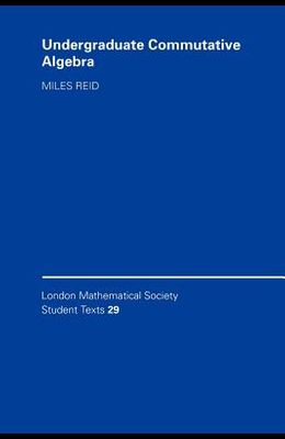 Undergraduate Commutative Algebra