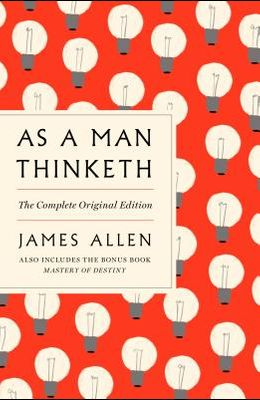 As a Man Thinketh: The Complete Original Edition and Master of Destiny: A GPS Guide to Life