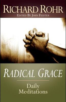 Radical Grace: Daily Meditations by Richard Rohr