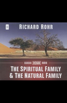 The Spiritual Family & the Natural Family