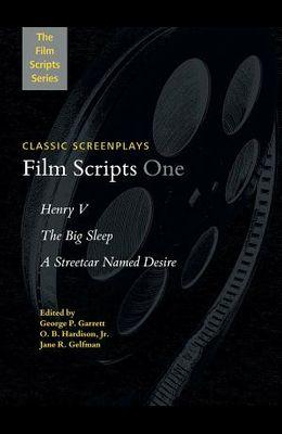 Film Scripts One: Henry V, the Big Sleep, a Streetcar Named Desire
