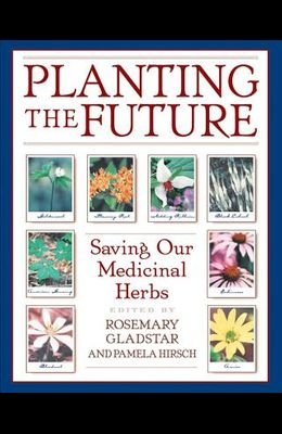 Planting the Future: Saving Our Medicinal Herbs
