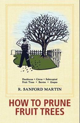 How to Prune Fruit Trees, Twentieth Edition